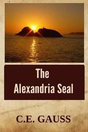 The Alexandria Seal by C E Gauss