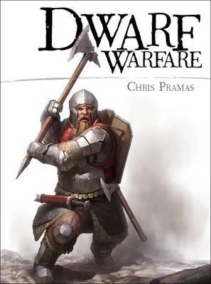 Dwarf Warfare by Chris Pramas