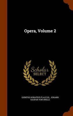 Opera, Volume 2 by Quintus Horatius Flaccus