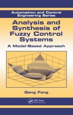 Analysis and Synthesis of Fuzzy Control Systems by Gang Feng image