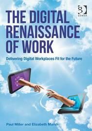 The Digital Renaissance of Work by Paul Miller