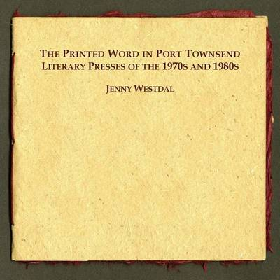 The Printed Word in Port Townsend by Jenny Westdal