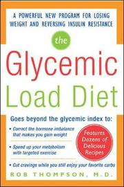 The Glycemic-Load Diet: A Powerful New Program for Losing Weight and Reversing Insulin Resistance by Rob Thompson