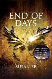 End of Days: Book 3 by Susan Ee