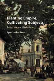Planting Empire, Cultivating Subjects by Lynn Hollen Lees image
