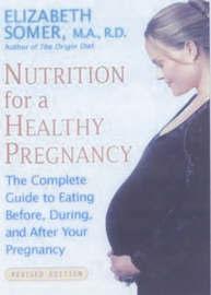 Nutrition for a Healthy Pregnancy by Elizabeth Somer