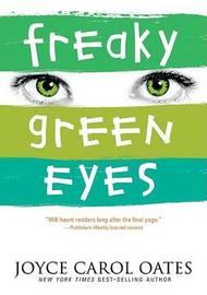 Freaky Green Eyes by Joyce Carol Oates