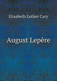 August Lepere by Elisabeth Luther Cary