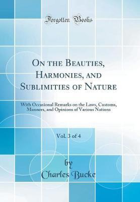 On the Beauties, Harmonies, and Sublimities of Nature, Vol. 3 of 4 by Charles Bucke