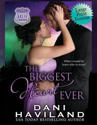 The Biggest Heart Ever by Dani Haviland image