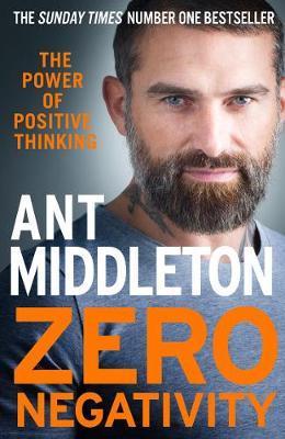 Zero Negativity by Ant Middleton