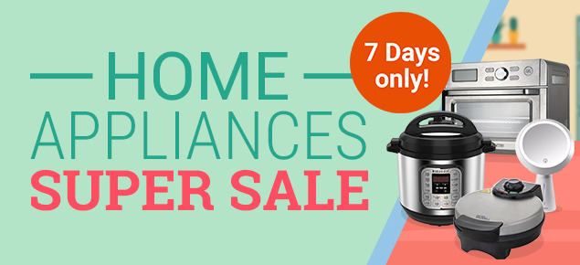 Home Appliance Super Sale!