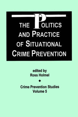 The Politics and Practice of Situational Crime Prevention image