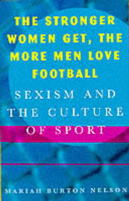 The Stronger Women Get, the More Men Love Football by Mariah Burton Nelson image