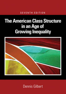 The American Class Structure in an Age of Growing Inequality by Dennis Gilbert image