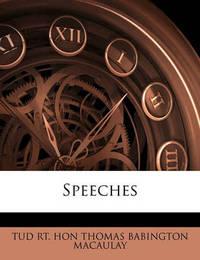 Speeches by Tud Rt Hon Thomas Babington Macaulay