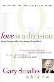 Love Is A Decision by Gary Smalley