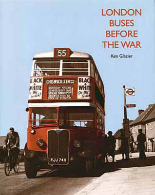 London Buses Before the War by Ken Glazier
