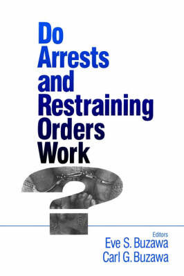 Do Arrests and Restraining Orders Work?