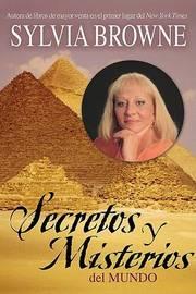 Secretos y Misterios del Mundo by Sylvia Browne