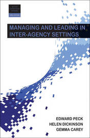 Managing and Leading in Inter-Agency Settings by Helen Dickinson