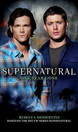 Supernatural: One Year Gone by Tim Waggoner