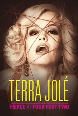 Fierce at Four Foot Two by Terra Jole