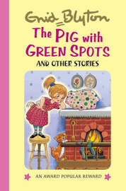 The Pig with Green Spots and Other Stories by Enid Blyton image