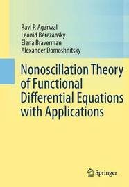 Nonoscillation Theory of Functional Differential Equations with Applications by Ravi P Agarwal