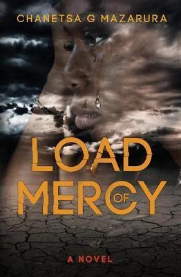 Load of Mercy by Chanetsa G Mazarura