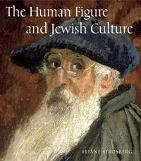 The Human Figure and Jewish Culture by Eliane Strosberg image