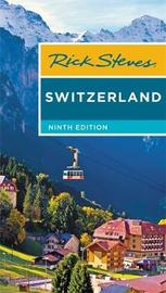 Rick Steves Switzerland (Ninth Edition) by Rick Steves