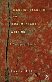 Maurice Blanchot and Fragmentary Writing by Leslie Hill image