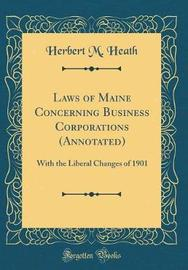 Laws of Maine Concerning Business Corporations (Annotated) by Herbert M Heath image