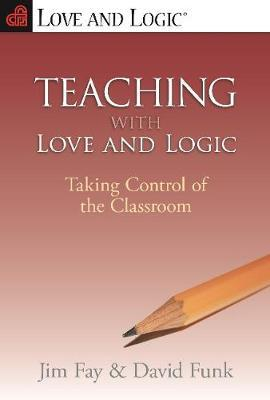 Teaching with Love and Logic by Jim Fay image