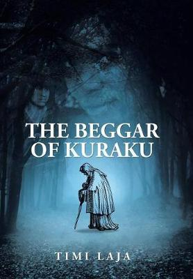 The Beggar of Kuraku by Timi Laja