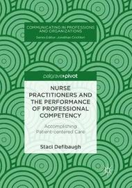 Nurse Practitioners and the Performance of Professional Competency by Staci Defibaugh