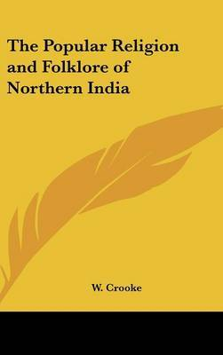 The Popular Religion and Folklore of Northern India by W. Crooke image