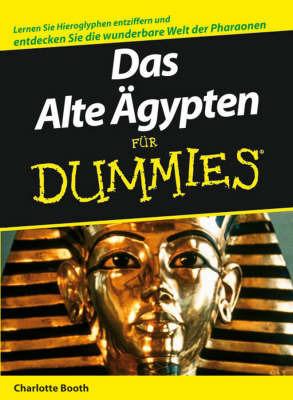 Das Alte Agypten Fur Dummies by Charlotte Booth
