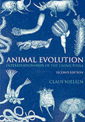 Animal Evolution: Interrelationships of the Living Phyla by Claus Nielsen