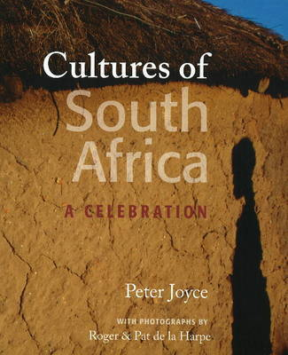 Cultures of South Africa: A Celebration by Roger De la Harpe