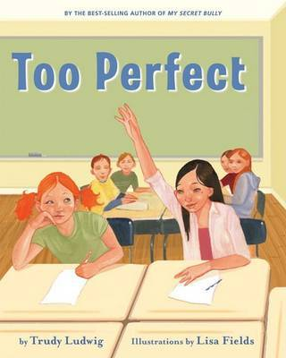 Too Perfect by Trudy Ludwig