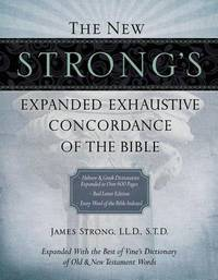 The New Strong's Expanded Exhaustive Concordance of the Bible, Supersaver by James Strong