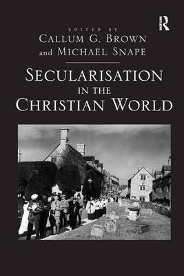 Secularisation in the Christian World by Michael Snape image