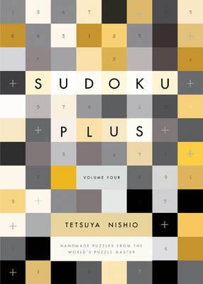 Sudoku Plus Volume 4 by Nishio Tetsuya