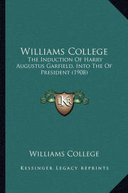 Williams College: The Induction of Harry Augustus Garfield, Into the of President (1908) by Williams College