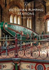 Victorian Pumping Stations by Trevor Yorke image