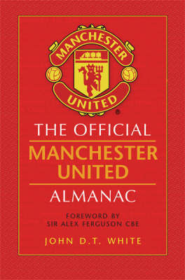The Official Manchester United Almanac by John White image