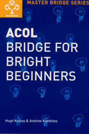 Acol Bridge For Bright Beginners by Andrew Kambites image