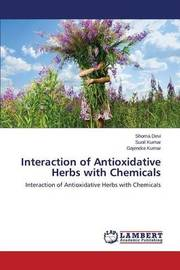 Interaction of Antioxidative Herbs with Chemicals by Devi Shoma